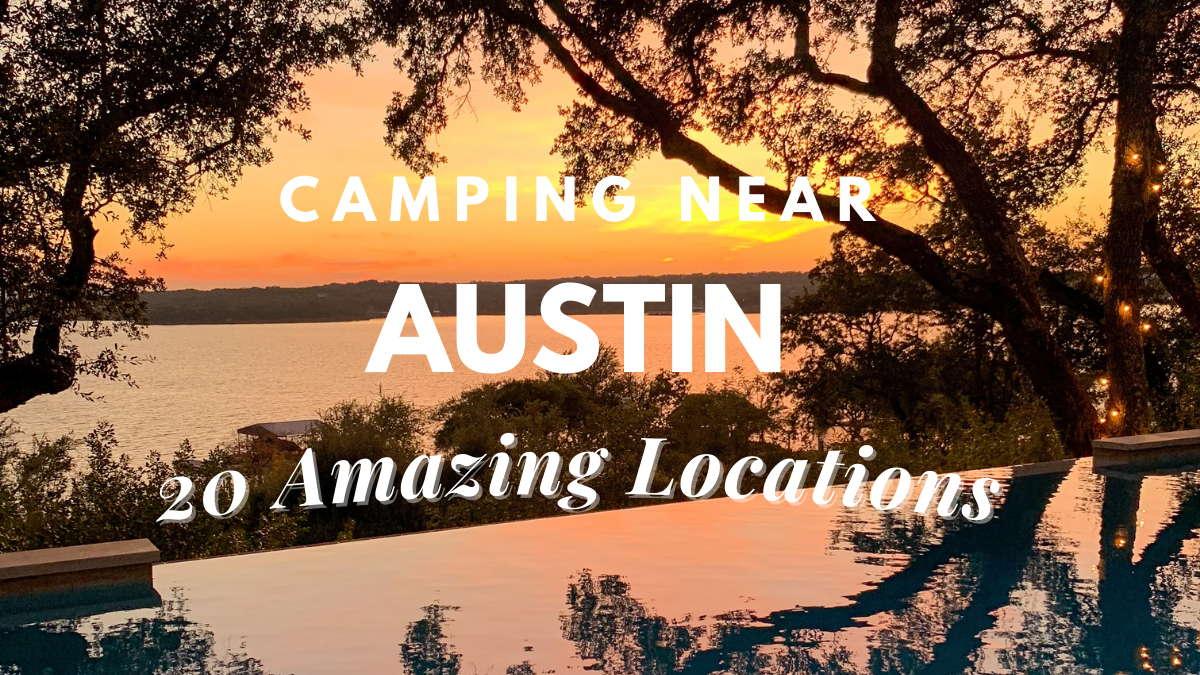 Camping near Austin [20 Amazing Locations]